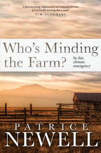 Who's Minding the Farm? In this climate emergency - by Patrice Newell